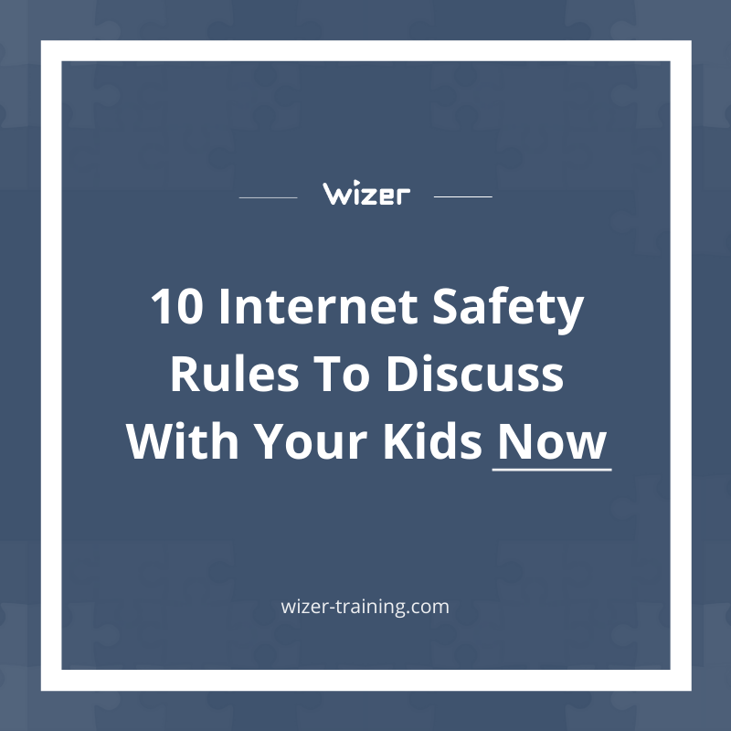 10 INTERNET SAFETY RULES TO DISCUSS WITH YOUR KIDS NOW