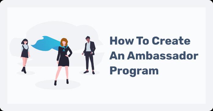 how-to-create-an-ambassador-program-01@2x